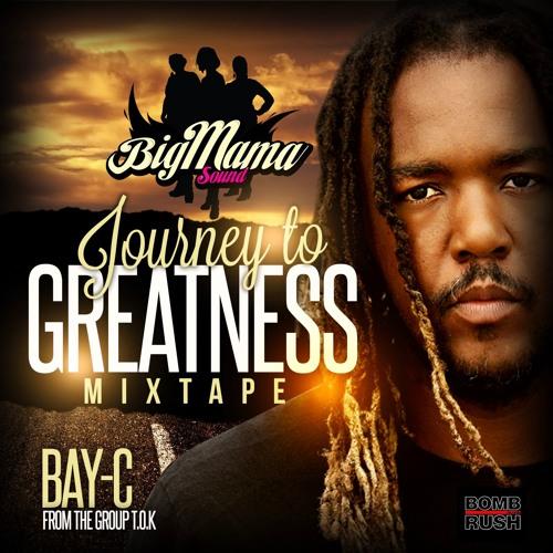 Big Mama Sound presents: Bay-C - Journey to Greatness (2016) Mixtape [Free Download]