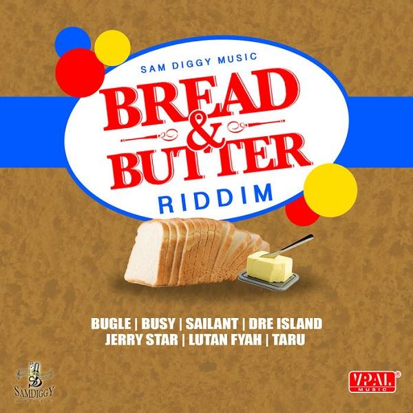 BREAD & BUTTER RIDDIM [SAM DIGGY MUSIC] (2016)