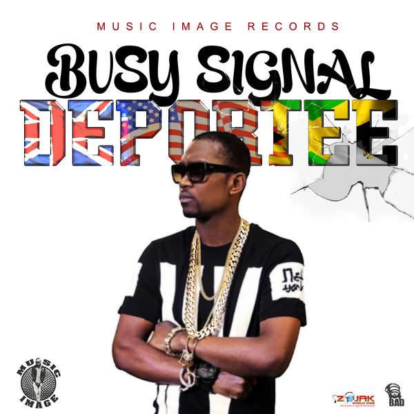 BUSY SIGNAL - DEPORTEE (2015) SINGLE