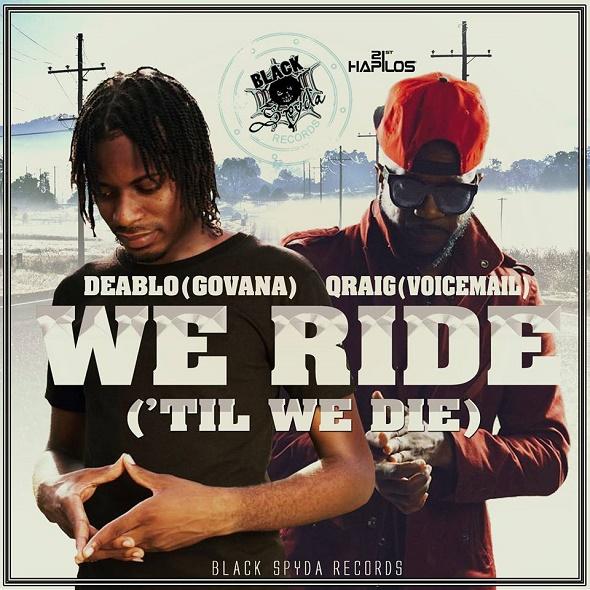 DEABLO (GOVANA) X QRAIG – WE RIDE [TIL WE DIE] (2016) SINGLE