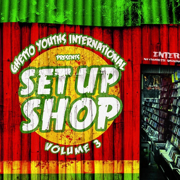 Set Up Shop Volume 3 [Ghetto Youths International] (2015)