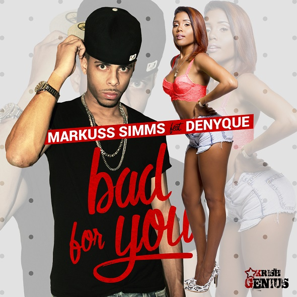 MARKUSS SIMS FEAT. DENYQUE – BAD FOR YOU (2016) SINGLE