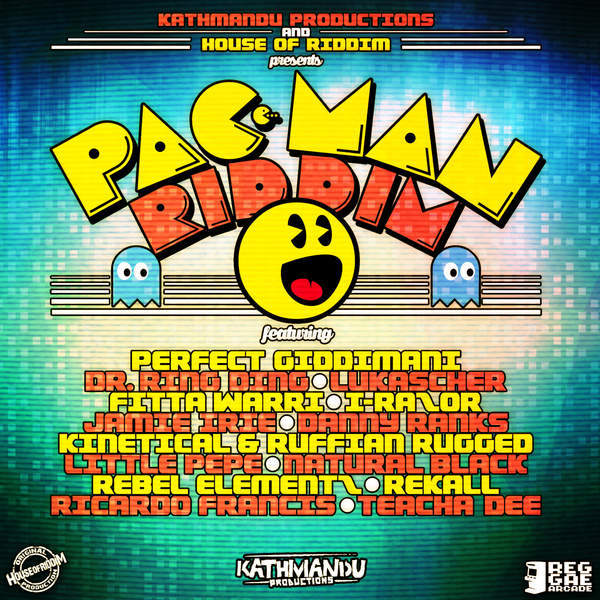 PAC MAN RIDDIM [KATHMANDU PRODUCTIONS / HOUSE OF RIDDIM] (2016)