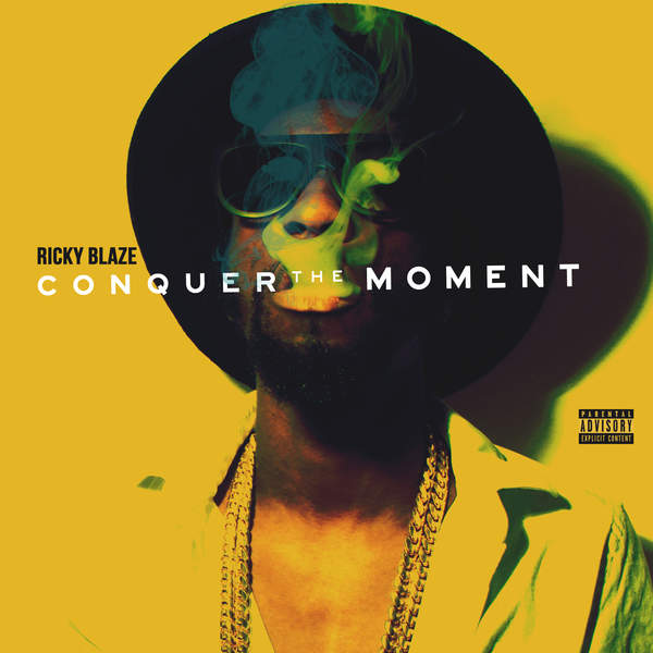 Ricky Blaze - Conquer The Moment (2016) Album