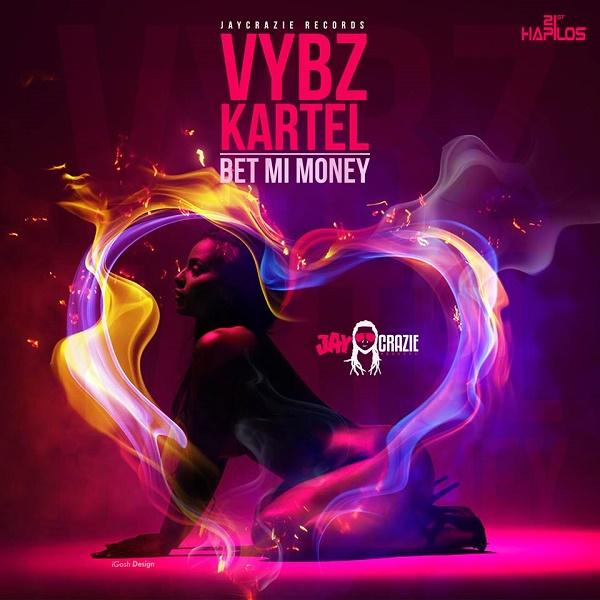 VYBZ KARTEL - BET MI MONEY (2016) SINGLE