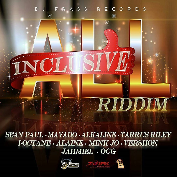All Inclusive Riddim [Dj Frass Records] (2016)