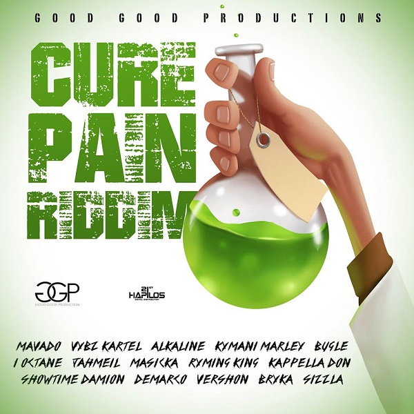CURE PAIN RIDDIM [GOOD GOOD PRODUCTIONS] (2016)
