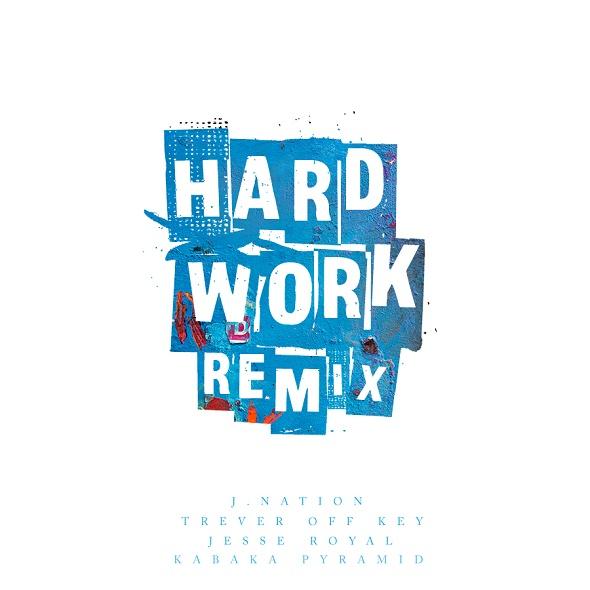hardwork_remix_jnation_kabaka_trever_jesseroyal