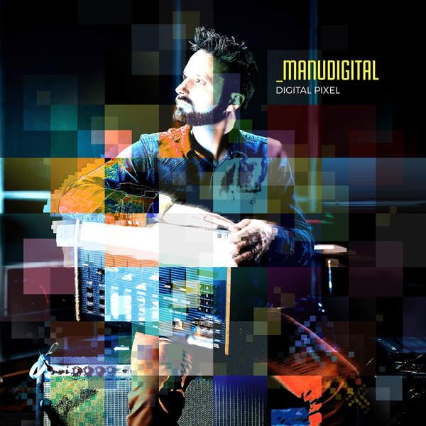 MANUDIGITAL - DIGITAL PIXEL (2016) ALBUM