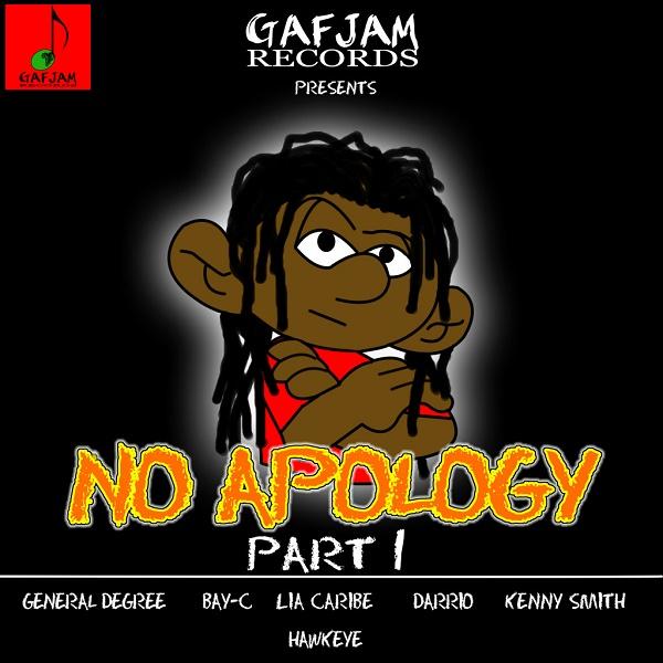No Apology Riddim - Vol. I [Gafjam Records] (2016)