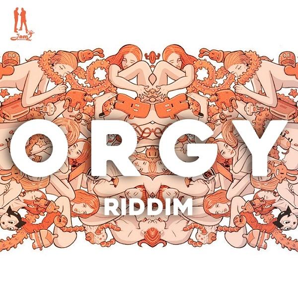 Orgy Riddim [Jam 2 Productions] (2016)