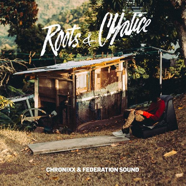 Chronixx & Federation Sound - Roots & Chalice (2016) Mixtape