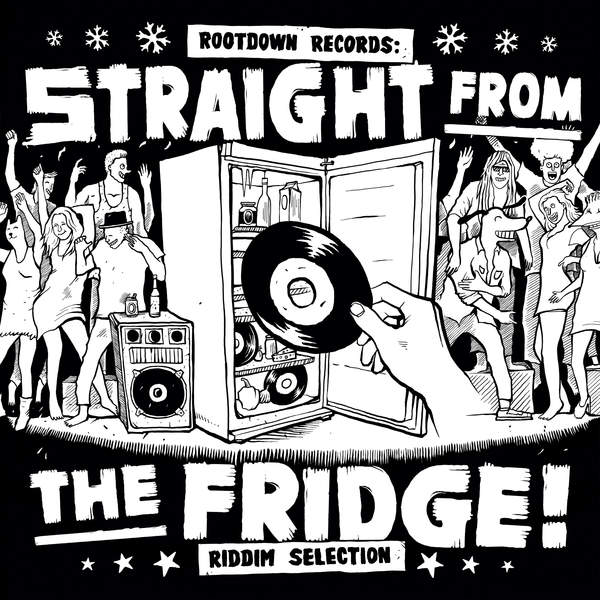 STRAIGHT FROM THE FRIDGE RIDDIM [ROOTDOWN RECORDS] (2016)