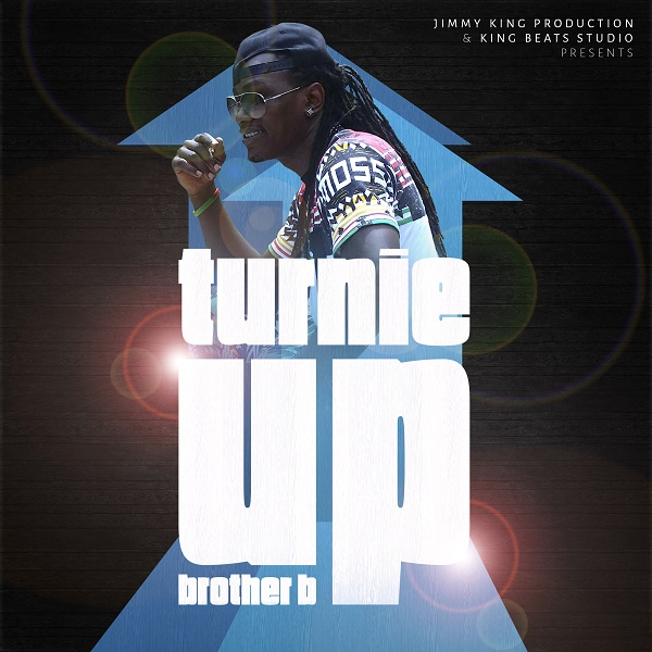 BROTHER B – TURNIE UP [FREE DOWNLOAD] (2016) SINGLE