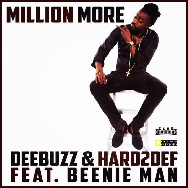 DeeBuzz & Hard2Def feat. Beenie Man - Million More (2016) Single