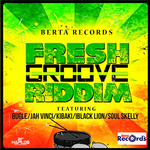 FRESH GROOVE RIDDIM [BERTA RECORDS] (2016)