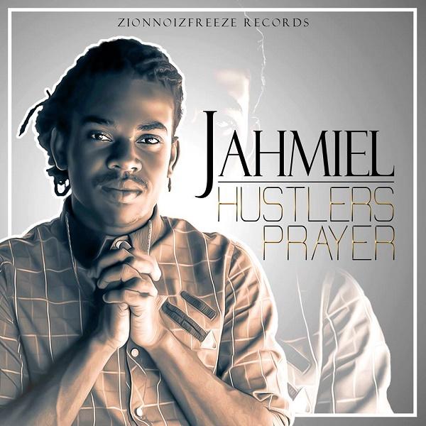 JAHMIEL - HUSTLERS PRAYER (2016) SINGLE