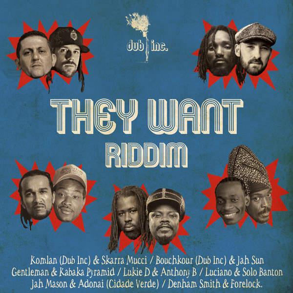 They Want Riddim [Dub Inc] (2016)