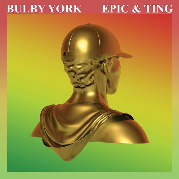 Bulby York - Epic & Ting (2016) Album