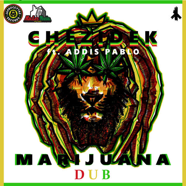 Chezidek feat. Addis Pablo - Marijuana Dub (2016) Single