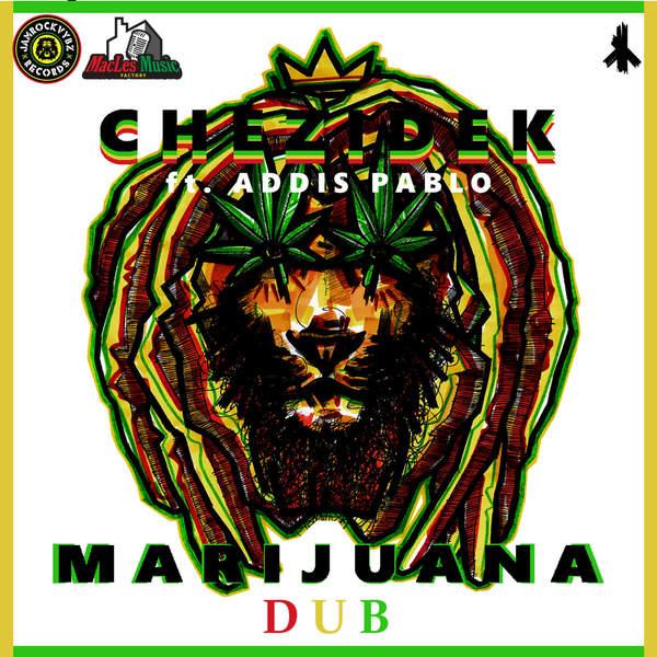 Chezidek feat. Addis Pablo – Marijuana Dub (2016) Single