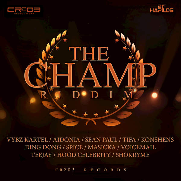 The Champ Riddim [ZJ Chrome / CR203 Records] (2016)