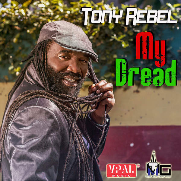 Tony Rebel – My Dread (2016) Single