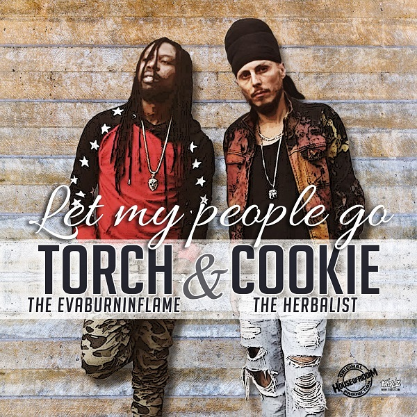 Torch & Cookie The Herbalist – Let My People Go (2016) Single