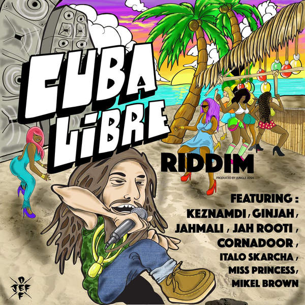 Cuba Libre Riddim [Jungle Josh] (2016)