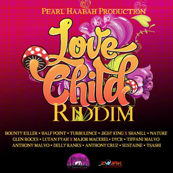 Love Child Riddim [Pearl Haabah Production] (2016)