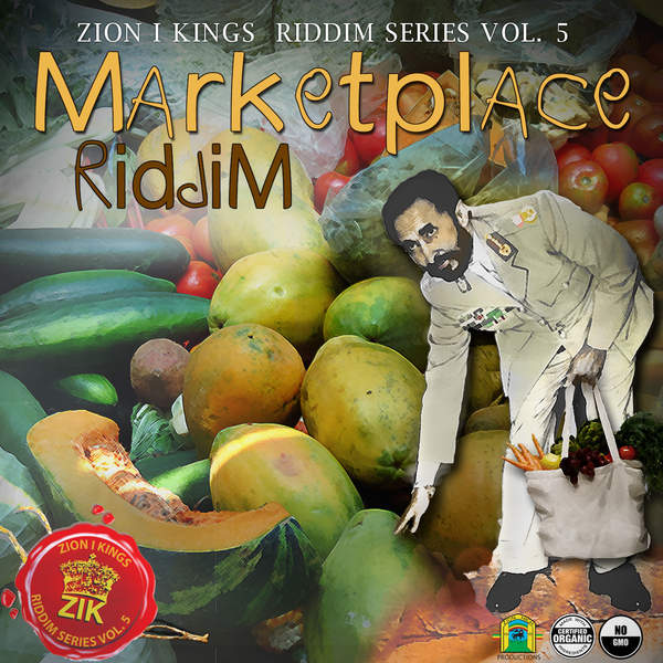 Marketplace Riddim: Zion I Kings Riddim Series - Vol. 5 [Zion High Productions] (2016)