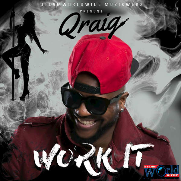 Qraig – Work It (2016) Single