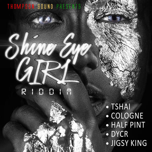 Shine Eye Girl Riddim [Thompson Sound] (2016)