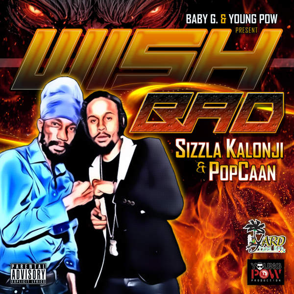 Sizzla & Popcaan - Wish Bad (2016) Single