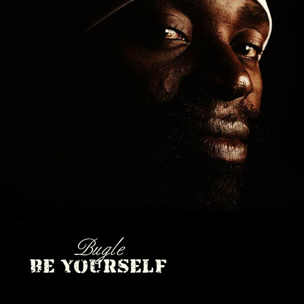 Bugle – Be Yourself (2017) Album