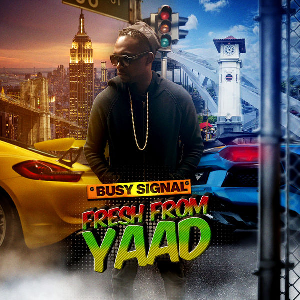 Busy Signal – Fresh From Yaad (2017) EP