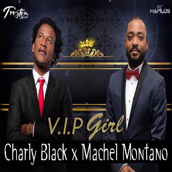 Charly Black x Machel Montano – VIP Girl (2017) Single