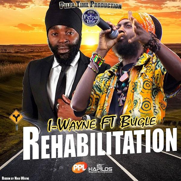 I-Wayne feat. Bugle – Rehabilitation (2017) Single