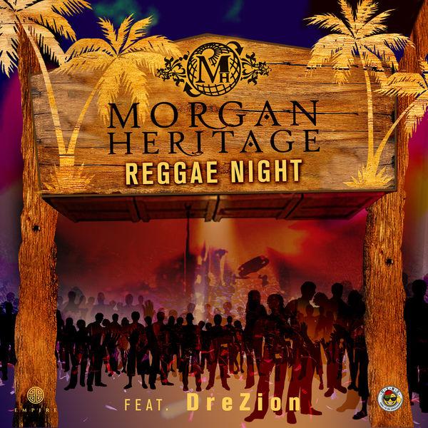 Morgan Heritage feat. Drezion - Reggae Night (2017) Single