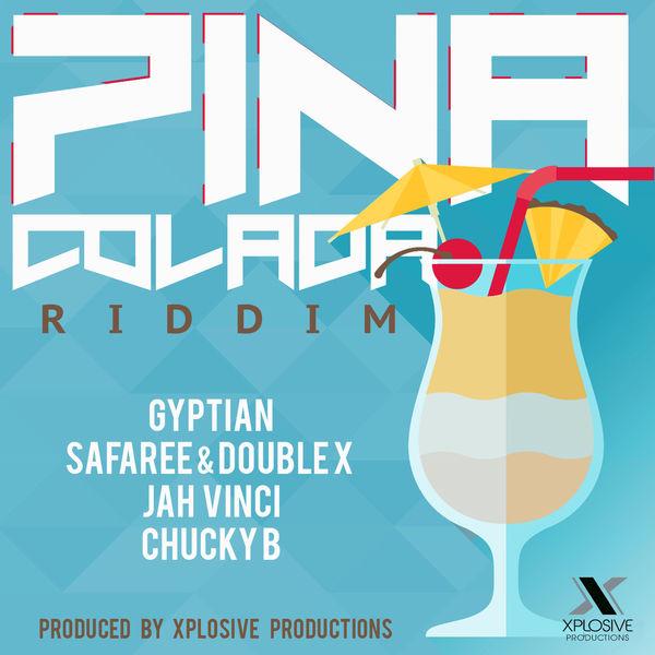 Pina Colada Riddim [Xplosive Productions] (2017)