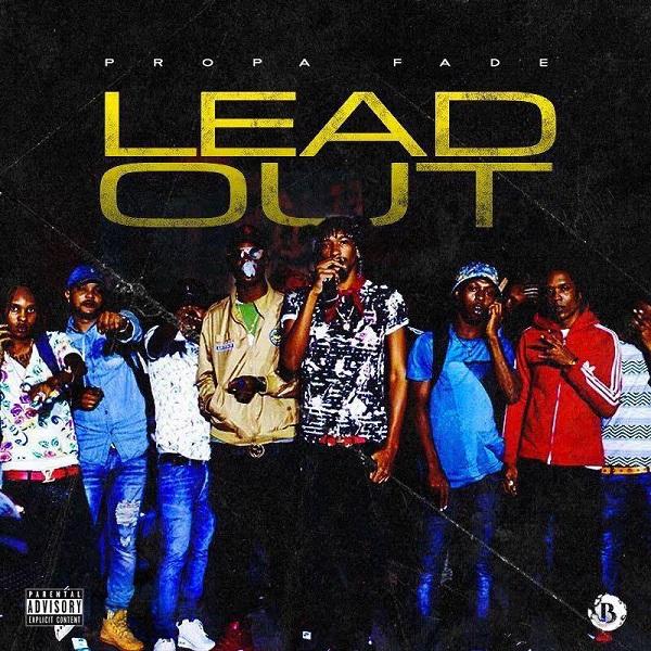 Propa Fade – Lead Out (2017) Single