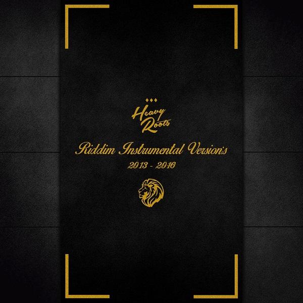 Heavy Roots – Riddim Instrumental Version's [2013 – 2016] (2017)