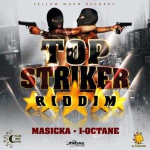 Top Striker Riddim [Yellow Moon Records] (2017)