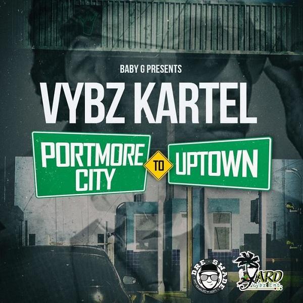 Vybz Kartel - Portmore City To Uptown (2017) Single