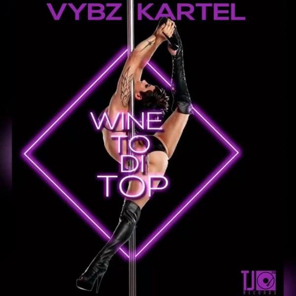 Vybz Kartel – Wine To Di Top (2017) Single