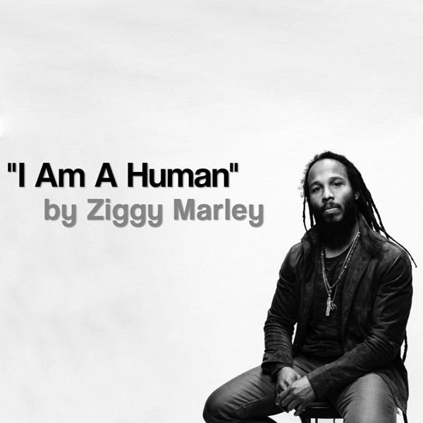 Ziggy Marley – I Am A Human (2017) Single [Free Download]