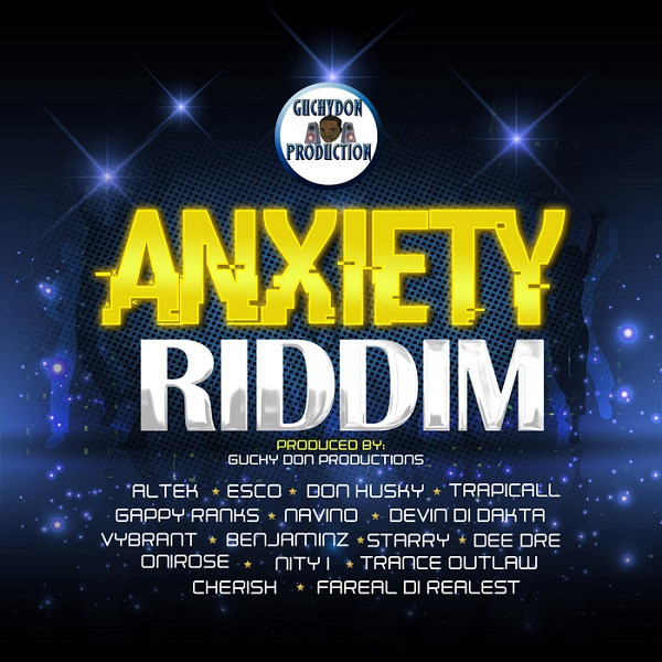 Anxiety Riddim [Guchydon Production] (2017)