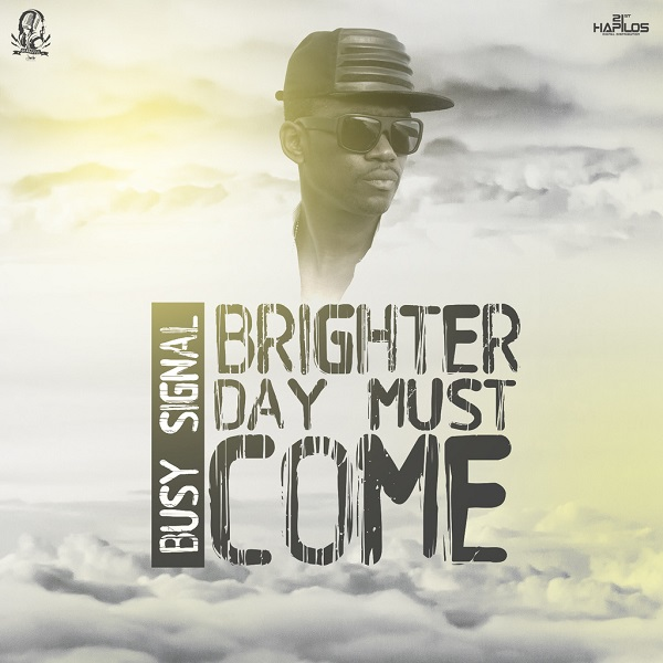 Busy Signal - Brighter Day Must Come (2017) Single