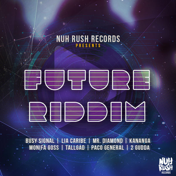 Future Riddim [Nuh Rush Records] (2017)
