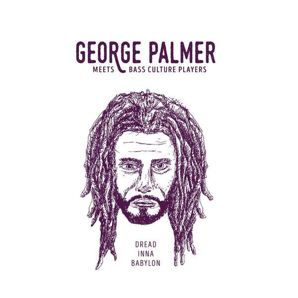 George Palmer meets Bass Culture Players – Dread Inna Babylon (2017) Album